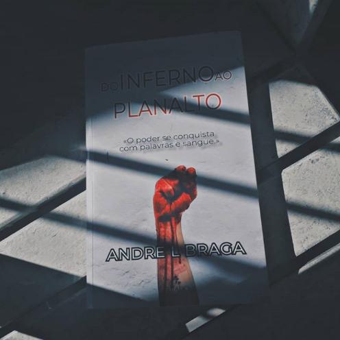 Resenha Do Inferno ao Planalto – André Braga